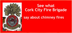 See what  Cork City Fire Brigade say about chimney fires