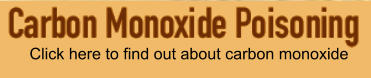 Click here to find out about carbon monoxide